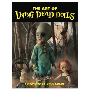 Living Dead Dolls The Art of Living Dead Dolls Book